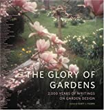 The Glory of Gardens: 2,000 Years of Writings on
