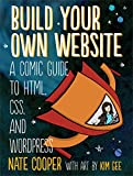 Build Your Own Website : A Comic Tale, Cooper, Nate and Gee, Kim, 1593275226