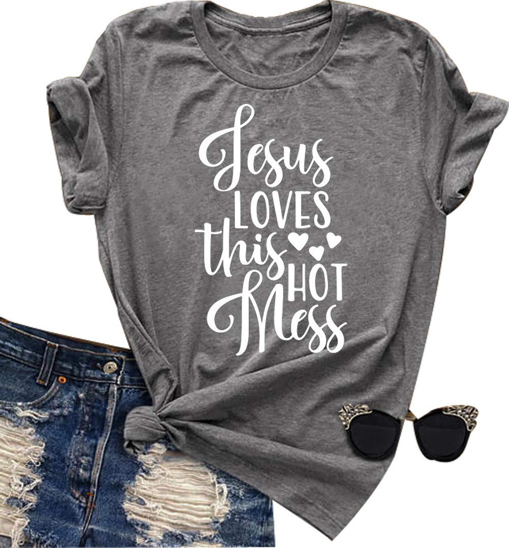 Jesus Loves This Hot Mess Funny Saying T Shirt Women Casual Christian O Neck Tops Tee