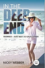 In the Deep End - Book One: Married - Just Not to Each Other Kindle Edition