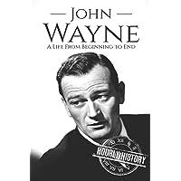 John Wayne: A Life from Beginning to End