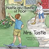 The Hustle and Bustle of Poor Mrs. Tustle, Joyce D. Berggren, 0981986056