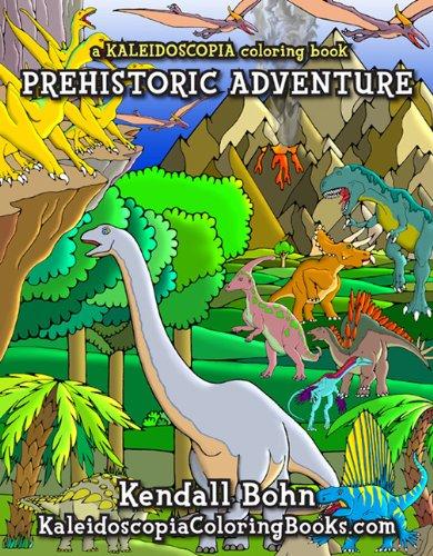 Download Prehistoric Adventure: A Kaliedoscopia Coloring Book ebook