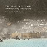 Two Years in East Asia: Travelling in Hong Kong