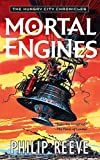 By Philip Reeve Mortal Engines (Hungry City Chronicles) [Mass Market Paperback]