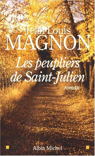 Peupliers de Saint-Julien (Les) (Romans, Nouvelles, Recits (Domaine Francais)) (French Edition)