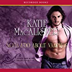 Much Ado About Vampires | Katie MacAlister