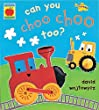 Can You Choo Choo Too? (Little Orchard)