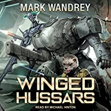 Winged Hussars: The Revelations Cycle, Book 3 Audiobook by Mark Wandrey Narrated by Michael Hinton