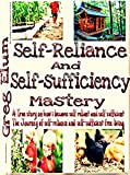 Download Self-Reliance And Self-Sufficiency Mastery : A True story on how i became self reliant and self sufficient- Never stop walking a memoir of finding home across the world : The journey of self-reliance in PDF ePUB Free Online