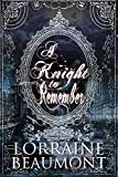 A KNIGHT TO REMEMBER : Ravenhurst Series Vol. 2 Enhanced Edition (Time Travel Romance)