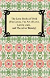 The Love Books of Ovid (the Loves, the Art of Love, Love's Cure, and the Art of Beauty), Ovid, 1420927418