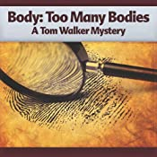 Body - Too Many Bodies: A Tom Walker Mystery, Book 3 | Deaver Brown