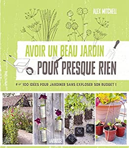 """Afficher """"Avoir un beau jardin pour presque rien"""""""