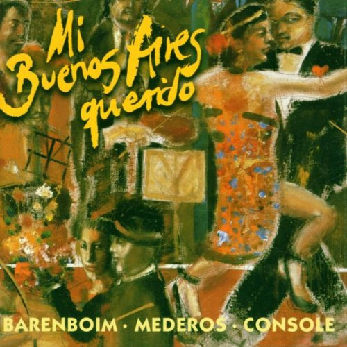 Mi Buenos Aires Querido (My Beloved Buenos Aires): Tangos Among Friends (Best Of Buenos Aires)