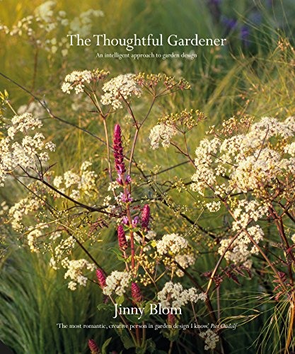 The Thoughtful Gardener: An Intelligent Approach to Garden Design by Jacqui Small