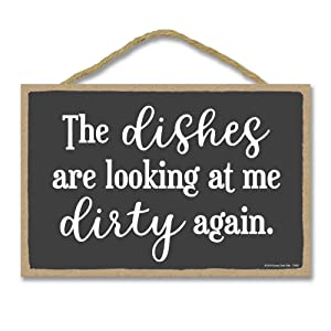 Honey Dew Gifts Kitchen Decor, The Dishes are Looking at Me Dirty Again 7 inch by 10.5 inch Hanging Wall Art, Funny Inappropriate Sign Home Decor