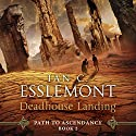 Deadhouse Landing: Path to Ascendancy, Book 2 Audiobook by Ian C Esslemont Narrated by John Banks