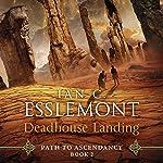 Deadhouse Landing: Path to Ascendancy, Book 2 | Ian C Esslemont