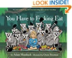 You Have to F***ing Eat