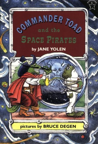 Commander Toad And The Space Pirates By Jane Yolen 1997-01-27