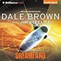 Dreamland: Dale Brown's Dreamland, Book 1 Audiobook by Dale Brown, Jim DeFelice Narrated by Christopher Lane