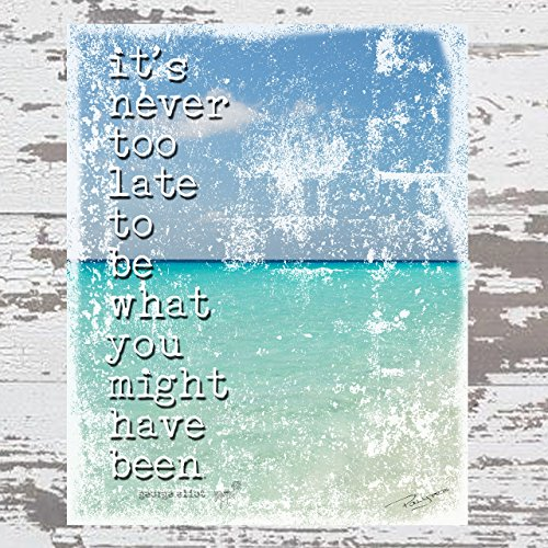 its-never-too-late-to-be-what-you-might-have-been-george-eliot-quote-inspirational-art-print-of-orig