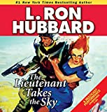 Lieutenant Takes the Sky, The (Stories from the Golden Age) (Military & War Short Stories Collection)