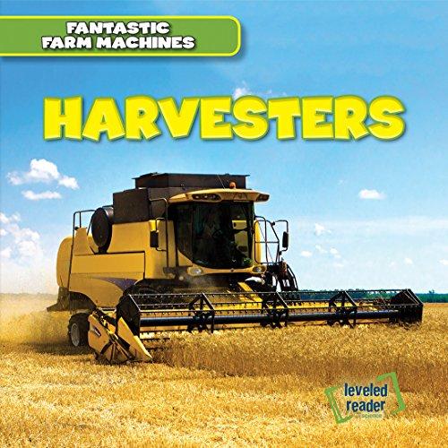 Harvester Farm - Harvesters (Fantastic Farm Machines-Leveled Readers Science)