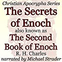The Secrets of Enoch Also Known as the Second Book of Enoch: Christian Apocrypha Series Audiobook by R. H. Charles Narrated by Michael Strader
