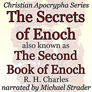 The Secrets of Enoch Also Known as the Second Book of Enoch Audiobook