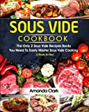 img - for Sous Vide Cookbook: The Only 2 Sous Vide Recipes Books You Need To Easily Master Sous Vide Cooking (2 Books In One) book / textbook / text book