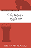 Holy Helps for a Godly Life (Puritan Treasures for Today) (English Edition)