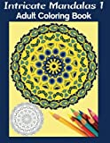 img - for Intricate Mandalas 1: Adult Coloring Book book / textbook / text book