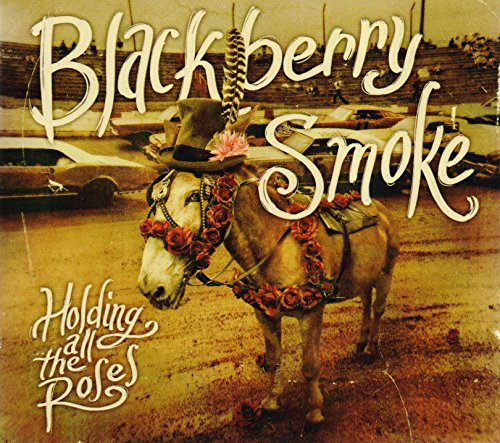 Blackberry Smoke: Holding All The Roses' (Audio CD)