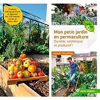 Mon petit jardin en permaculture : Durable, esthétique et productif !