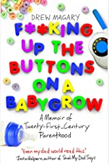 F**king Up the Buttons on a Babygrow: A Memoir of Twenty First Century Parenthood Paperback