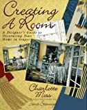 Creating a Room: A Designer's Guide to Decorating Your Home in Stages