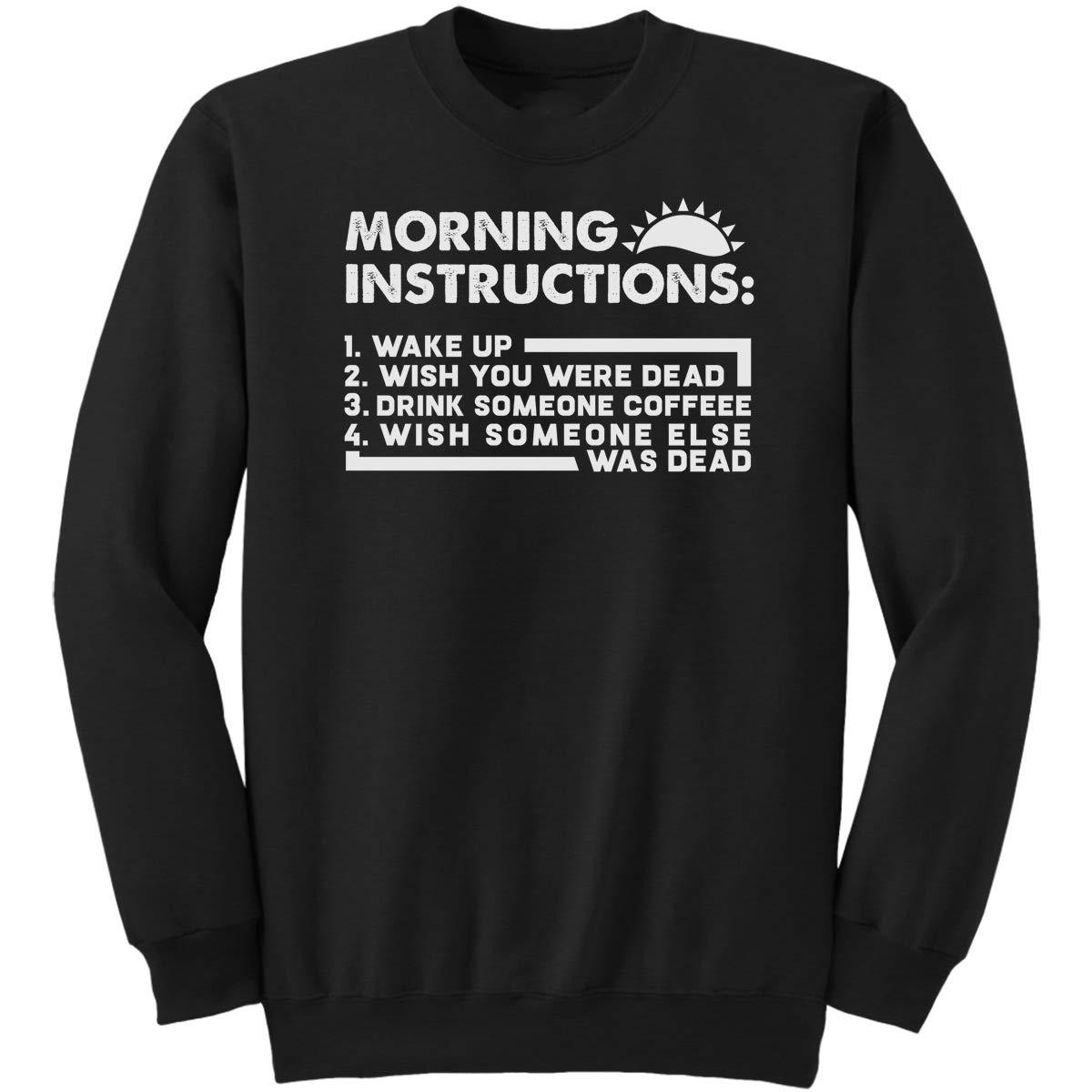 DoozyGifts99 Morning Instructions Good-Morning Coffe Sweatshirt