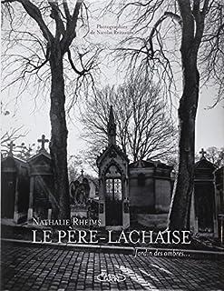 Le Père-Lachaise : jardin des ombres..., Rheims, Nathalie