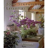 Living by Design: Ideas for Interiors & Gardens