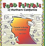 Search : Food Festivals of Northern California: Traveler's Guide and Cookbook