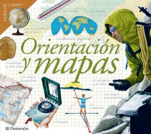 Orientaci?n y mapas / Orientation and Maps (Spanish Edition) - Parramon