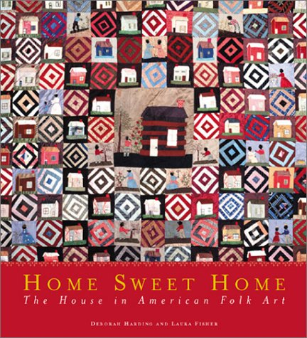 Home Sweet Home: The House in American Folk Art