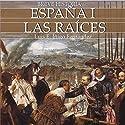 Breve historia de España I: Las raíces Audiobook by Luis Enrique Íñigo Fernández Narrated by Benjamín Figueres