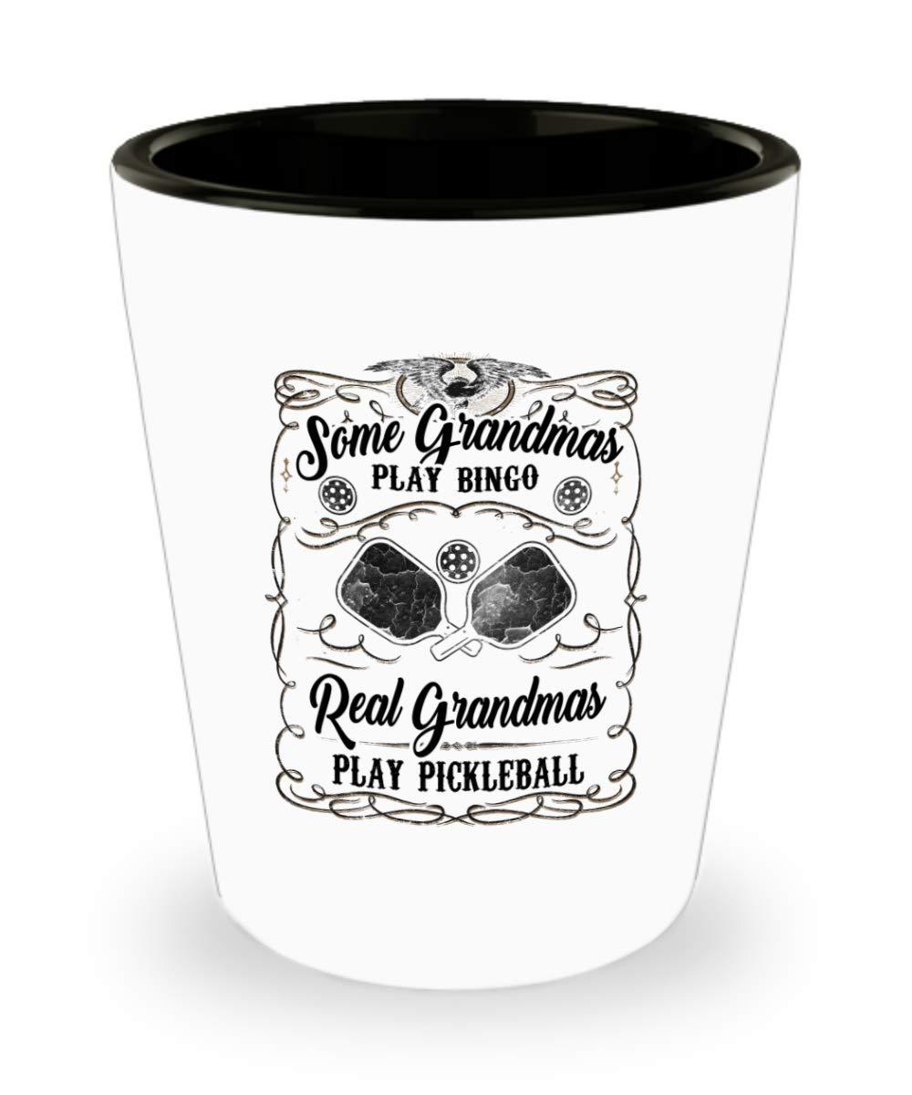 Funny Novelty Gift For Pickleball Player Some Grandmas Play Bingo Real Grandmas Play Best Fan Player Grandma Grandmas Shot Glass