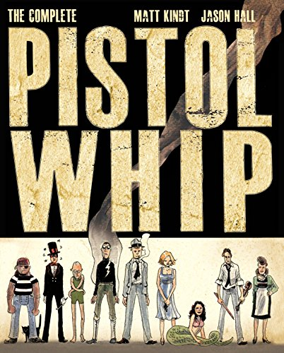 The Complete Pistolwhip by Jason Hall