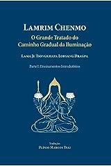 Lamrim Chenmo - Grande Tratado do Caminho Gradual da Iluminação - Parte I : Ensinamentos Introdutórios (Portuguese Edition) Kindle Edition