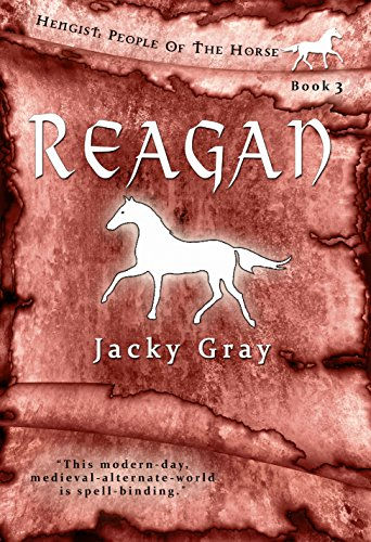 (Reagan: Modern-day, Medieval-alternate-world (Hengist-People of the Horse Book 3))