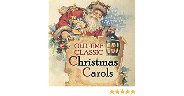Old Christmas Carols.Old Time Classic Christmas Carols Century Old Recordings Restored And Remastered